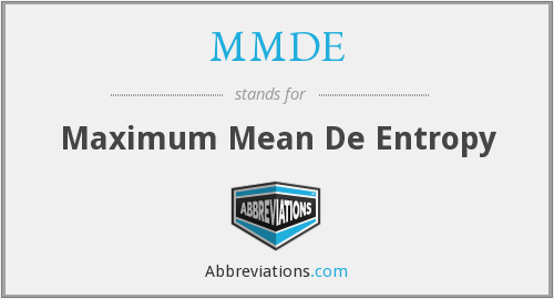 MMDE - Maximum Mean De Entropy
