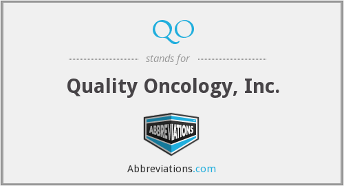 QO - Quality Oncology, Inc.