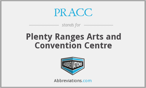 PRACC - Plenty Ranges Arts and Convention Centre