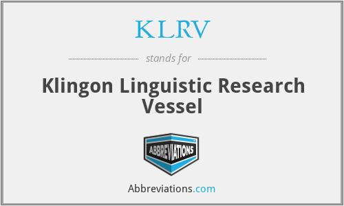 KLRV - Klingon Linguistic Research Vessel