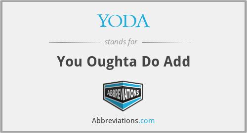 YODA - You Oughta Do Add