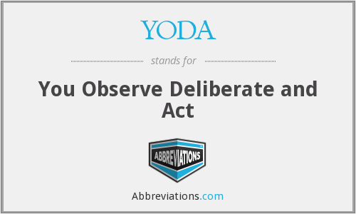 YODA - You Observe Deliberate and Act
