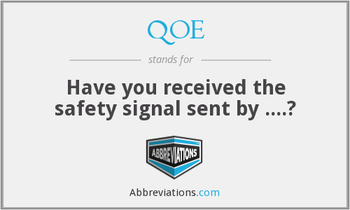 QOE - Have you received the safety signal sent by ....?