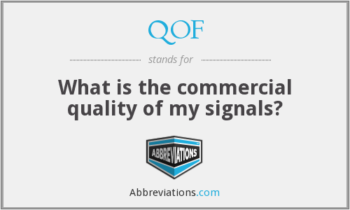 QOF - What is the commercial quality of my signals?