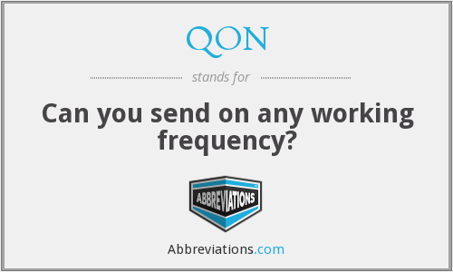 QON - Can you send on any working frequency?