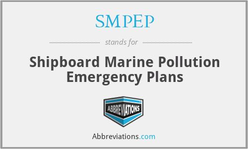 SMPEP - Shipboard Marine Pollution Emergency Plans