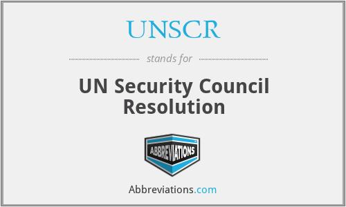 UNSCR - UN Security Council Resolution