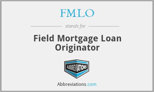 FMLO - Field Mortgage Loan Originator