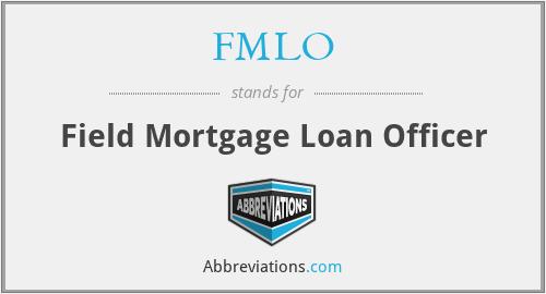 FMLO - Field Mortgage Loan Officer