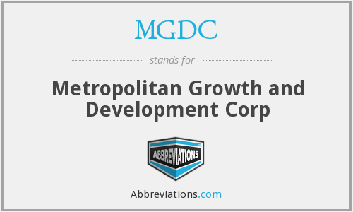 MGDC - Metropolitan Growth and Development Corp
