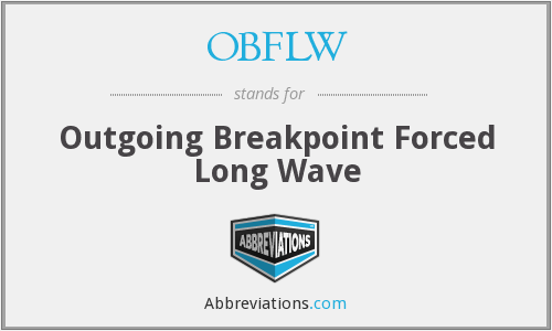 OBFLW - Outgoing Breakpoint Forced Long Wave