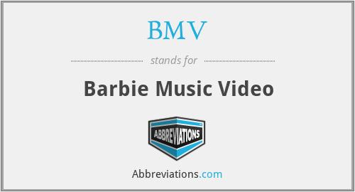BMV - Barbie Music Video
