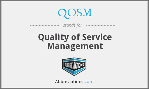What does QOSM stand for?