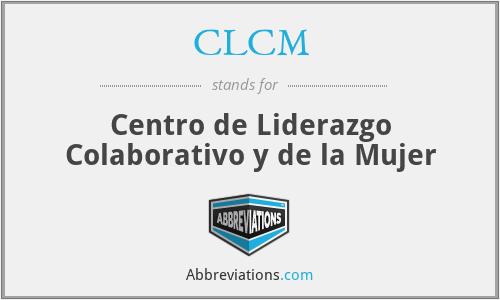 CLCM - Centro de Liderazgo Colaborativo y de la Mujer