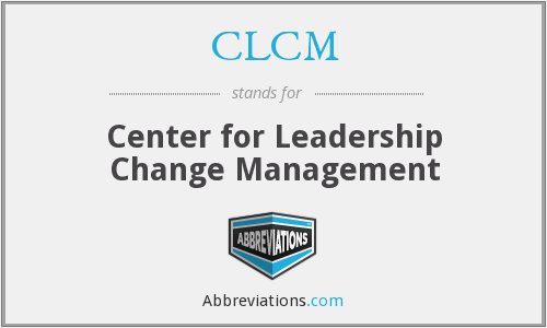 CLCM - Center for Leadership Change Management