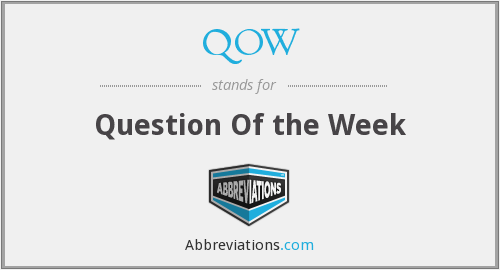 What does QOW stand for?
