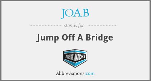 JOAB - Jump Off A Bridge