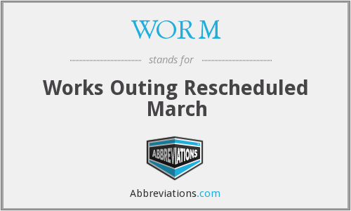 WORM - Works Outing Rescheduled March