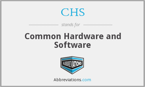 CHS - Common Hardware and Software