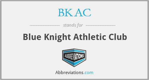 BKAC - Blue Knight Athletic Club