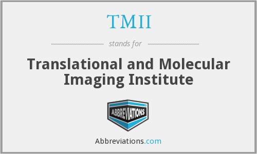 TMII - Translational and Molecular Imaging Institute