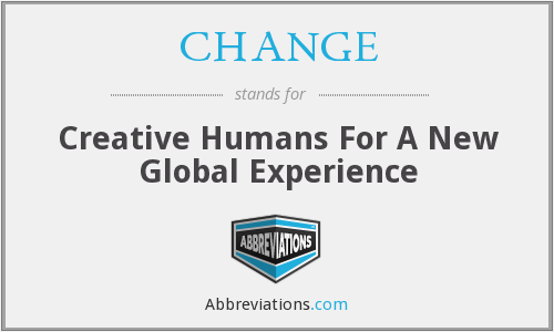 CHANGE - Creative Humans For A New Global Experience
