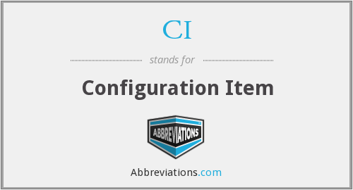 CI - Configuration Item