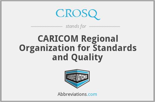 CROSQ - CARICOM Regional Organization for Standards and Quality