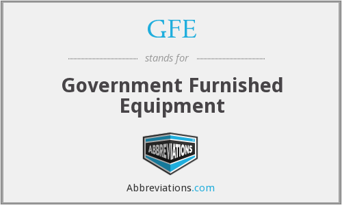 GFE - Government Furnished Equipment