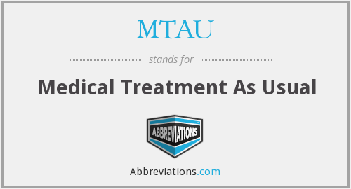 MTAU - Medical Treatment As Usual