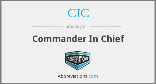 CIC - Commander In Chief