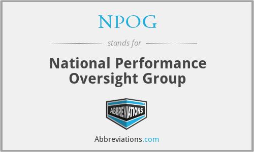 NPOG - National Performance Oversight Group