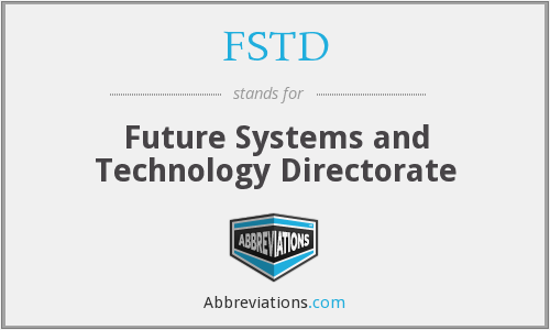 FSTD - Future Systems and Technology Directorate