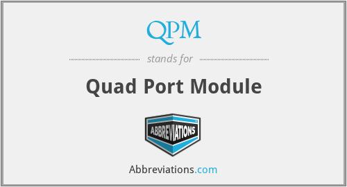 QPM - Quad Port Module