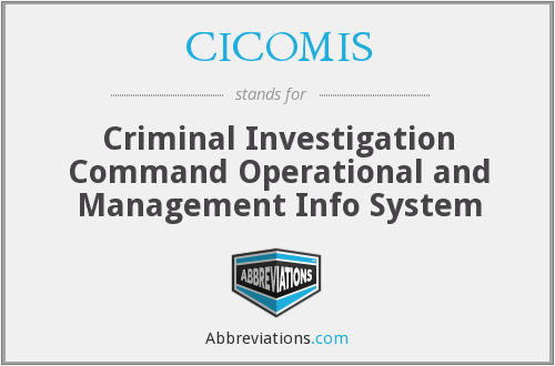 CICOMIS - Criminal Investigation Command Operational and Management Info System