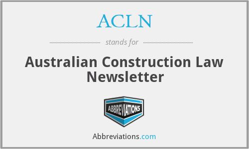 ACLN - Australian Construction Law Newsletter