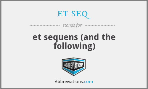 What does ET SEQ stand for?