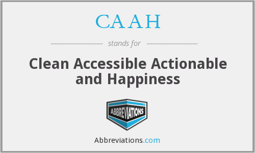 CAAH - Clean Accessible Actionable and Happiness