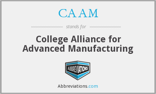 CAAM - College Alliance for Advanced Manufacturing