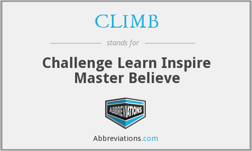 CLIMB - Challenge Learn Inspire Master Believe