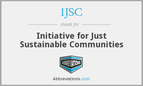 IJSC - Initiative for Just Sustainable Communities