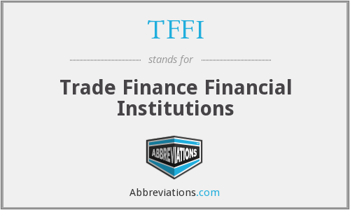 TFFI - Trade Finance Financial Institutions