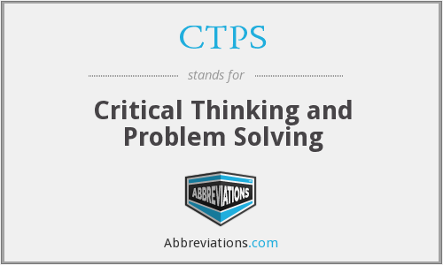 CTPS - Critical Thinking and Problem Solving