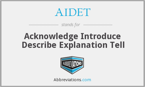 AIDET - Acknowledge Introduce Describe Explanation Tell