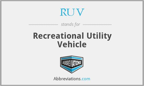 RUV - Recreational Utility Vehicle
