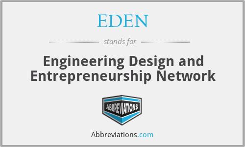 EDEN - Engineering Design and Entrepreneurship Network