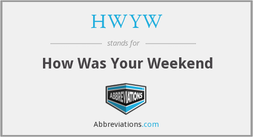 HWYW - How Was Your Weekend