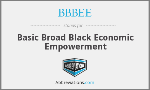 BBBEE - Basic Broad Black Economic Empowerment