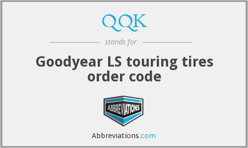 QQK - Goodyear LS touring tires order code