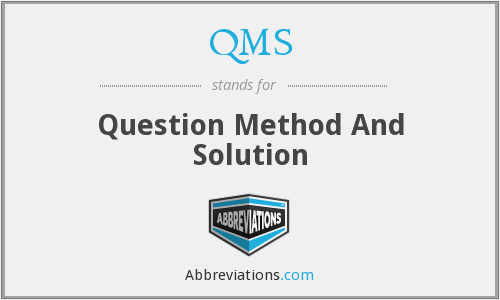 QMS - Question Method And Solution